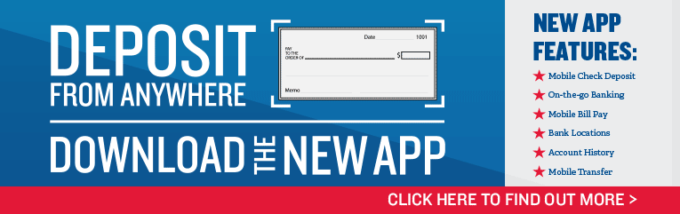Deposit from Anywhere - Download the new app - Click here to find out more